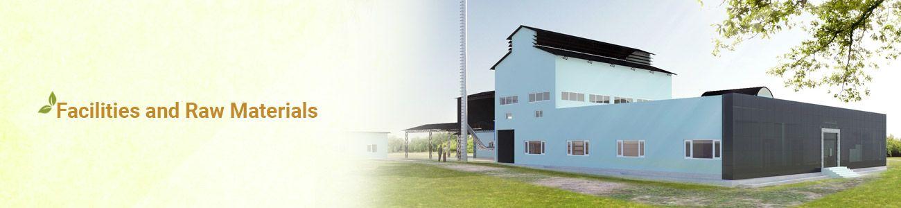Facilities and Raw Materials